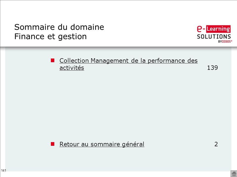 141 Sommaire du domaine Finance et gestion Collection Management de la performance des activitésCollection Management de la performance des activités1