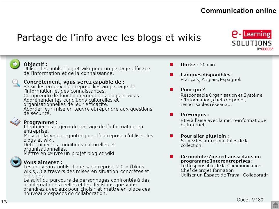 178 Partage de linfo avec les blogs et wikis Code : M180 Objectif : Utiliser les outils blog et wiki pour un partage efficace de linformation et de la