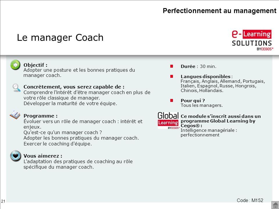 21 Le manager Coach Durée : 30 min. Langues disponibles : Français, Anglais, Allemand, Portugais, Italien, Espagnol, Russe, Hongrois, Chinois, Holland