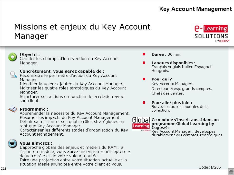 232 Objectif : Clarifier les champs d'intervention du Key Account Manager. Concrètement, vous serez capable de : Reconnaître le périmètre d'action du