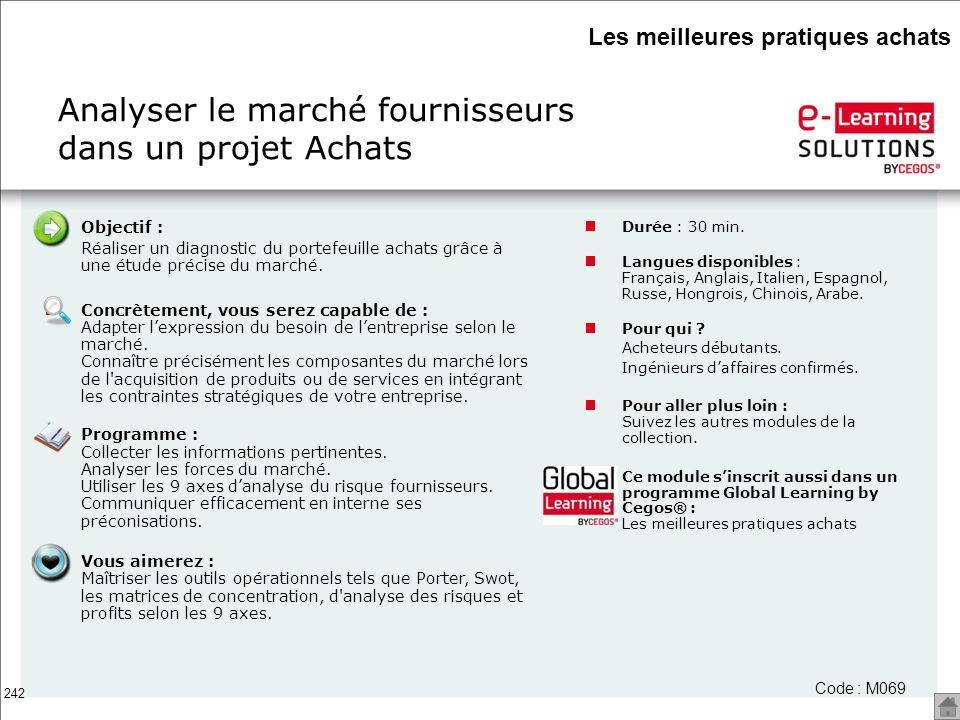 242 Analyser le marché fournisseurs dans un projet Achats Durée : 30 min. Langues disponibles : Français, Anglais, Italien, Espagnol, Russe, Hongrois,