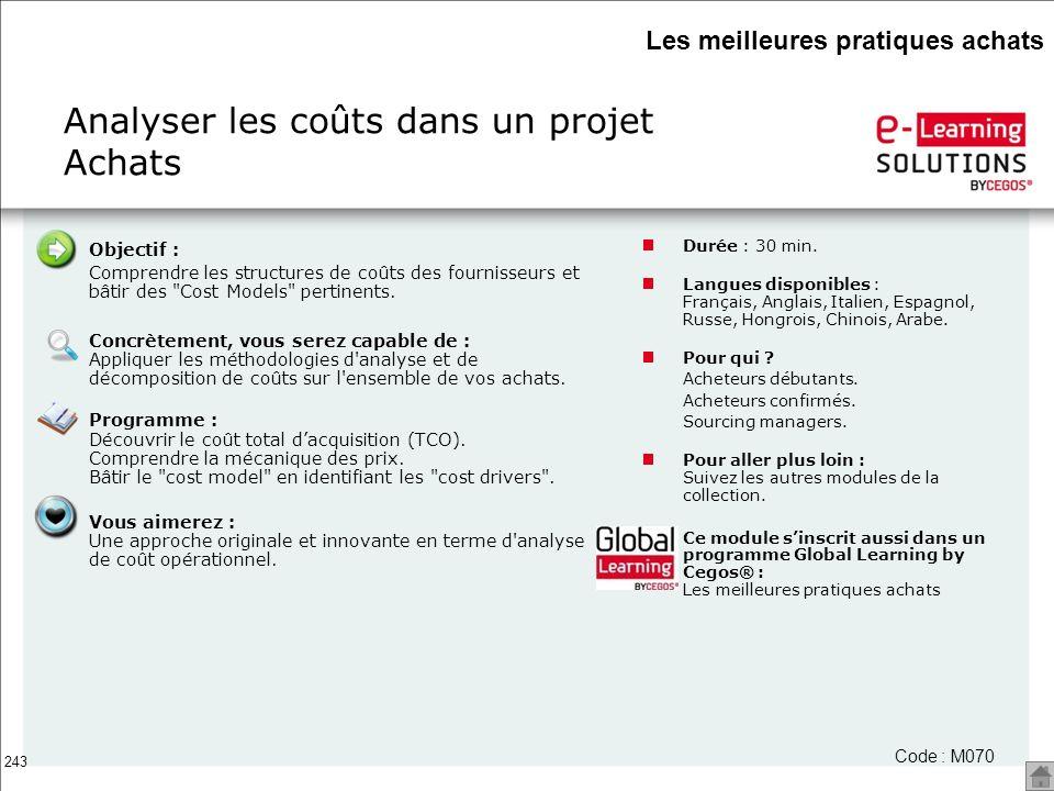 243 Analyser les coûts dans un projet Achats Durée : 30 min. Langues disponibles : Français, Anglais, Italien, Espagnol, Russe, Hongrois, Chinois, Ara