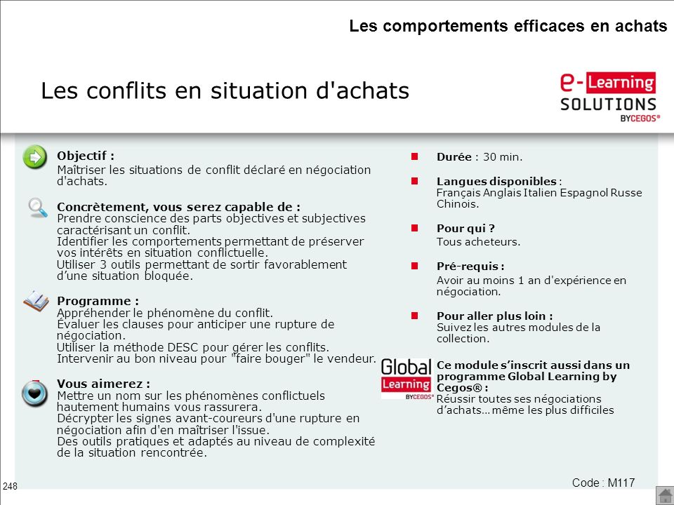 248 Les conflits en situation d'achats Code : M117 Objectif : Maîtriser les situations de conflit déclaré en négociation d'achats. Concrètement, vous