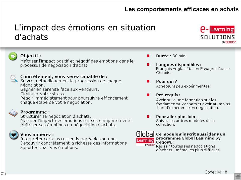 249 L'impact des émotions en situation d'achats Code : M118 Objectif : Maîtriser l'impact positif et négatif des émotions dans le processus de négocia
