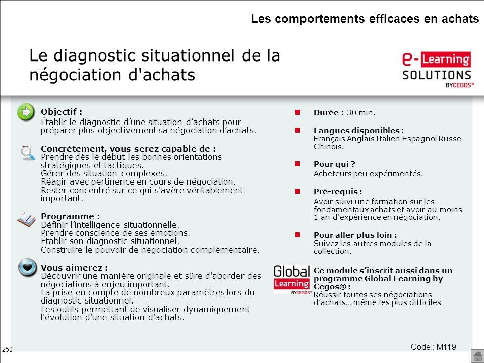 250 Le diagnostic situationnel de la négociation d'achats Code : M119 Objectif : Établir le diagnostic dune situation dachats pour préparer plus objec