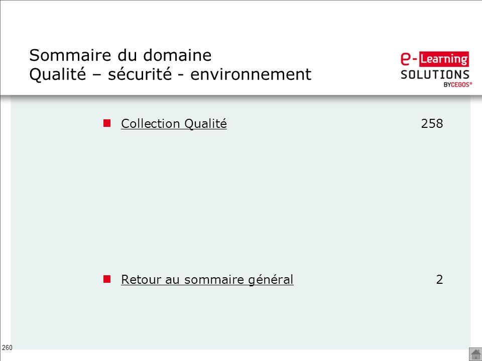 260 Collection QualitéCollection Qualité258 Retour au sommaire généralRetour au sommaire général2 Sommaire du domaine Qualité – sécurité - environneme
