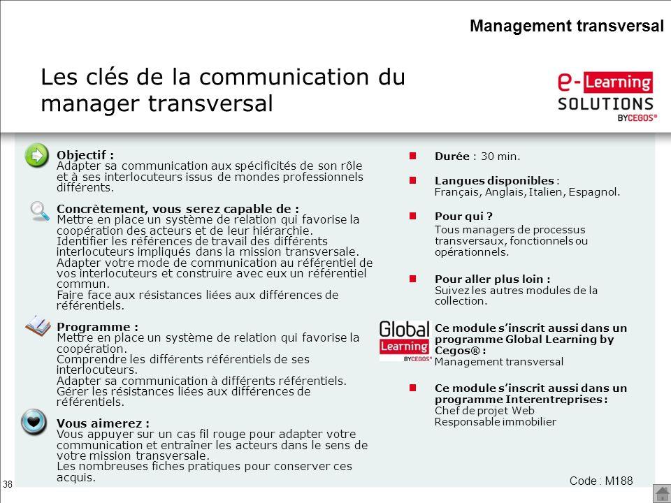 38 Objectif : Adapter sa communication aux spécificités de son rôle et à ses interlocuteurs issus de mondes professionnels différents. Concrètement, v