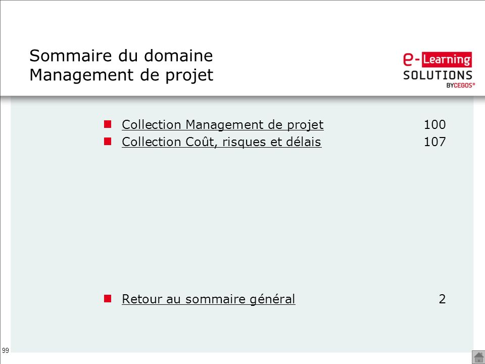 99 Sommaire du domaine Management de projet Collection Management de projetCollection Management de projet100 Collection Coût, risques et délaisCollec