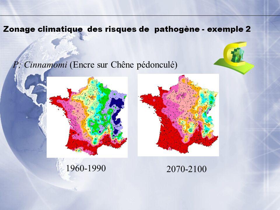 P; Cinnamomi (Encre sur Chêne pédonculé) 1960-1990 2070-2100 Zonage climatique des risques de pathogène - exemple 2