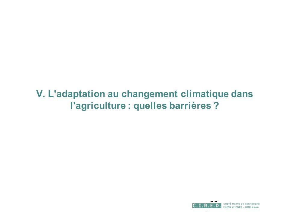 38 V. L'adaptation au changement climatique dans l'agriculture : quelles barrières ?