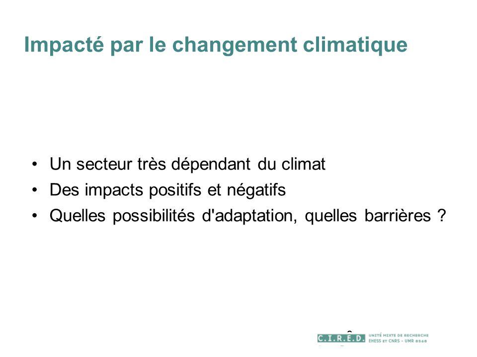 8 Impacté par le changement climatique Un secteur très dépendant du climat Des impacts positifs et négatifs Quelles possibilités d adaptation, quelles barrières