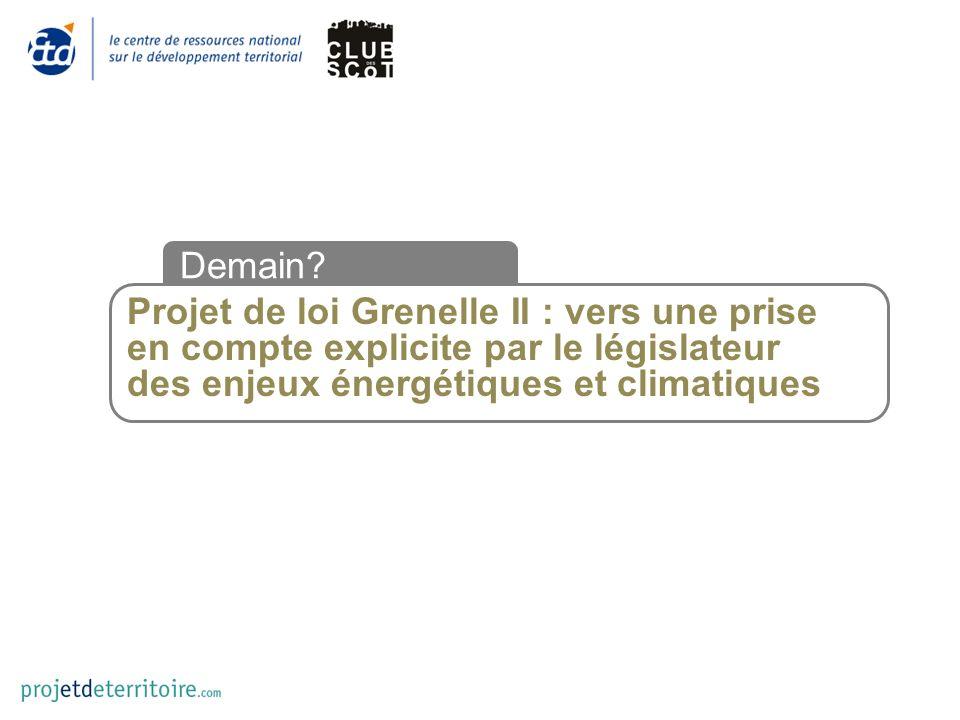 Projet de loi Grenelle II : vers une prise en compte explicite par le législateur des enjeux énergétiques et climatiques Demain
