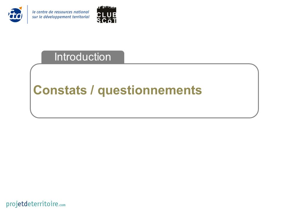 Constats / questionnements Introduction