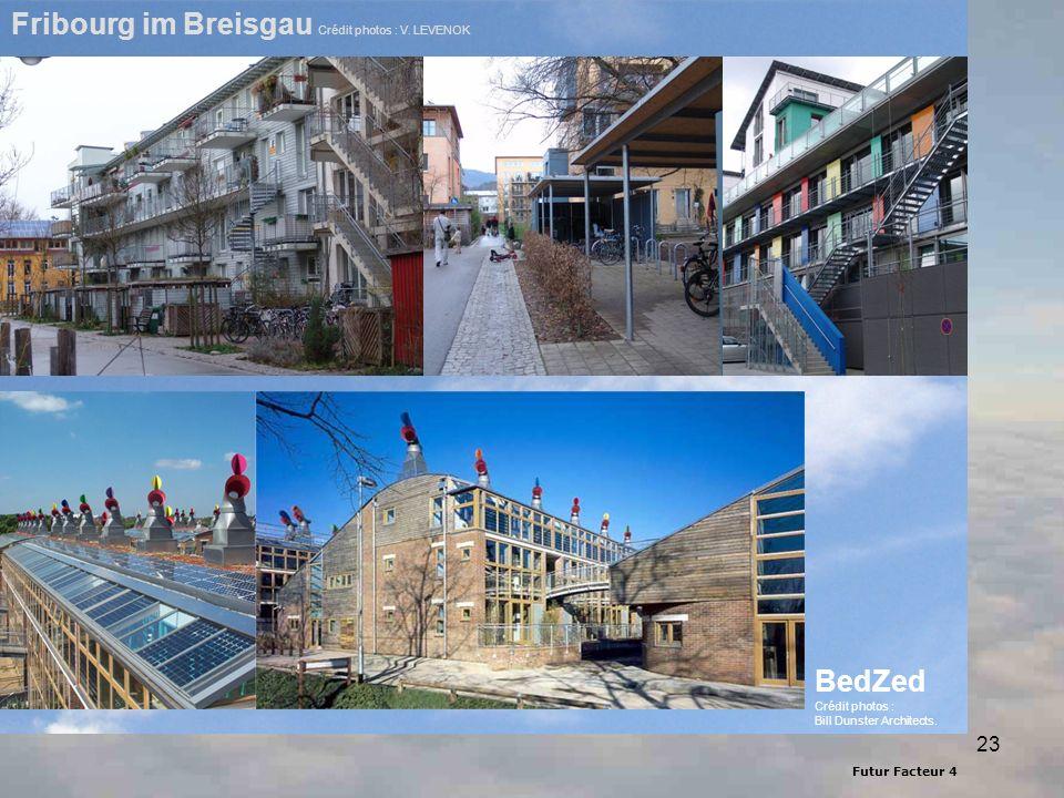 Futur Facteur 4 23 Fribourg im Breisgau Crédit photos : V. LEVENOK BedZed Crédit photos : Bill Dunster Architects.