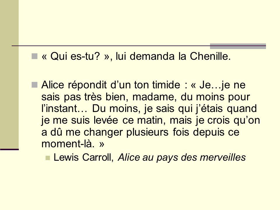 « Qui es-tu? », lui demanda la Chenille. Alice répondit dun ton timide : « Je…je ne sais pas très bien, madame, du moins pour linstant… Du moins, je s