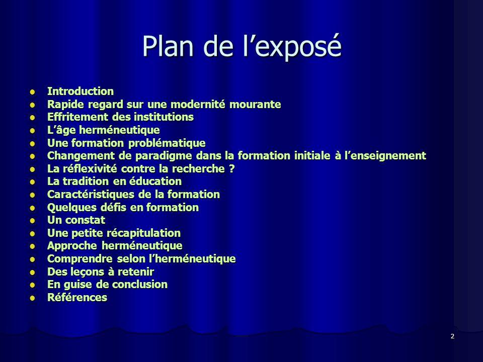 2 Plan de lexposé Introduction Introduction Rapide regard sur une modernité mourante Rapide regard sur une modernité mourante Effritement des institut