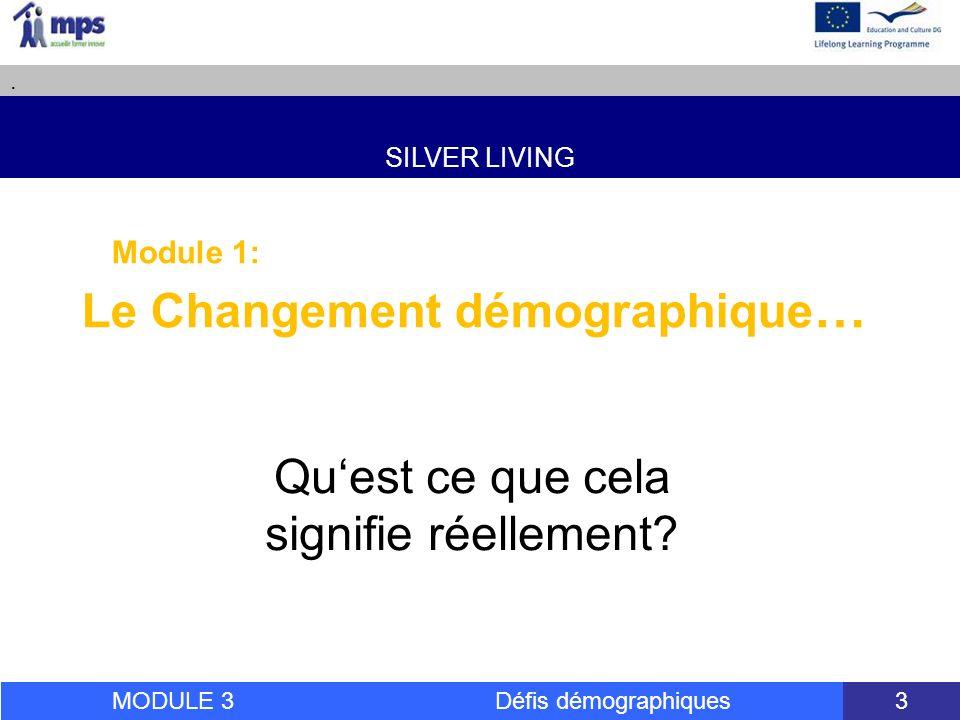 SILVER LIVING.MODULE 3 Défis démographiques 34 Il faut convaincre.