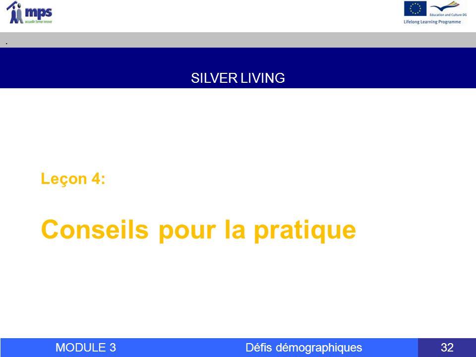 SILVER LIVING. MODULE 3 Défis démographiques 32 Leçon 4: Conseils pour la pratique