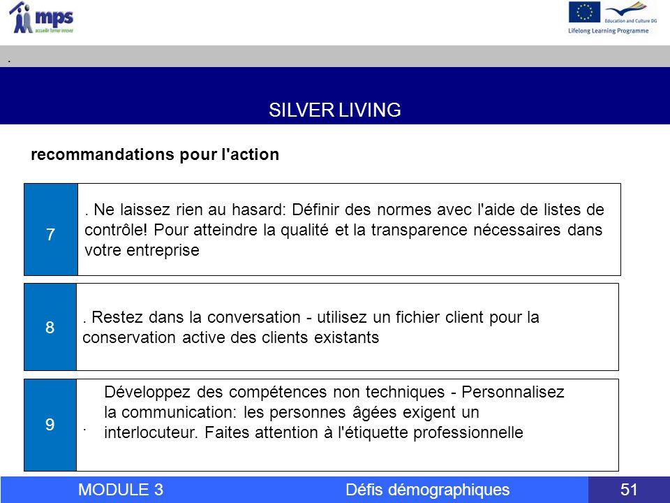 SILVER LIVING. MODULE 3 Défis démographiques 51 recommandations pour l action.