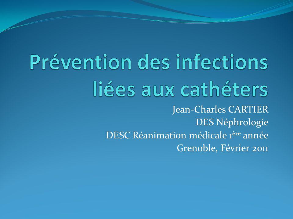 Jean-Charles CARTIER DES Néphrologie DESC Réanimation médicale 1 ère année Grenoble, Février 2011