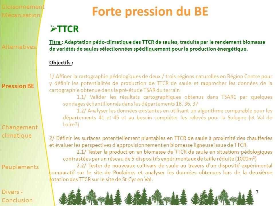 7 Forte pression du BE TTCR Titre : Adaptation pédo-climatique des TTCR de saules, traduite par le rendement biomasse de variétés de saules sélectionnées spécifiquement pour la production énergétique.
