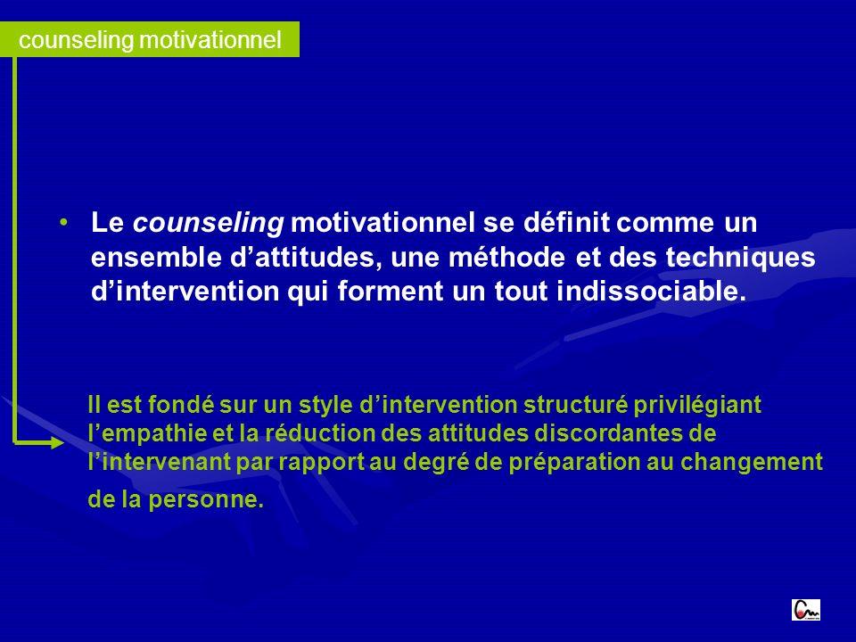 counseling motivationnel Le counseling motivationnel se définit comme un ensemble dattitudes, une méthode et des techniques dintervention qui forment un tout indissociable.