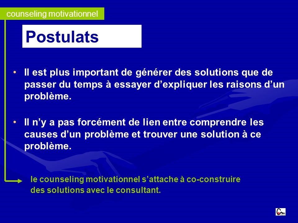 Il est plus important de générer des solutions que de passer du temps à essayer dexpliquer les raisons dun problème.