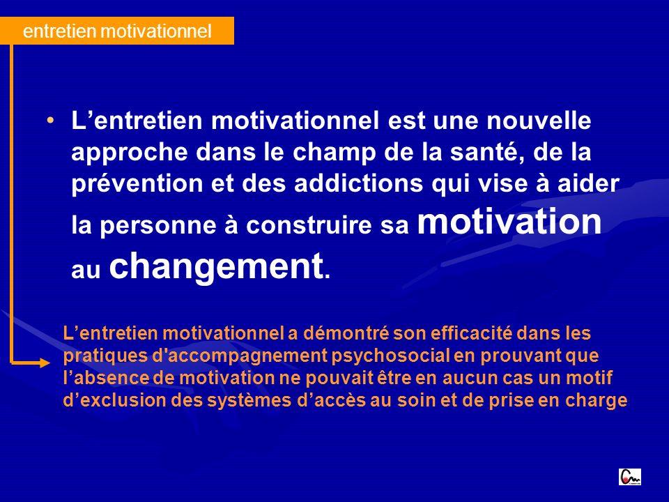 entretien motivationnel Lentretien motivationnel est une nouvelle approche dans le champ de la santé, de la prévention et des addictions qui vise à aider la personne à construire sa motivation au changement.
