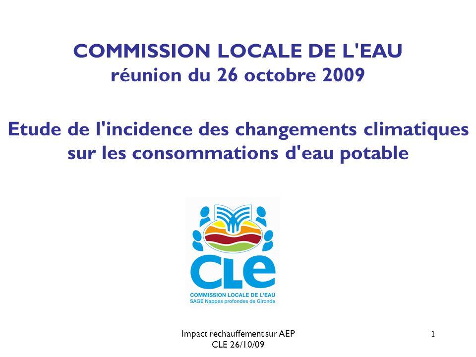 Impact rechauffement sur AEP CLE 26/10/09 2 PRESENTATION DE L ETUDE Etude 2009 SMEGREG / UMR ADES CNRS Université Bordeaux III, Etude 2009 SMEGREG / UMR ADES CNRS Université Bordeaux III, présentée à la SHF le 8 octobre et prochainement publiée dans la revue la Houille Blanche 1 ère année d étude / programme de 4 ans Eau&3E , 1 ère année d étude / programme de 4 ans Eau&3E , dans le cadre du projet ANR villes durables objectif objectif : évaluer la nécessité de prendre en compte le réchauffement climatique pour le dimensionnement des infrastructure d eau potable (substitutions notamment) méthode méthode : rechercher des corrélations entre les paramètres climatologiques et les prélèvements AEP
