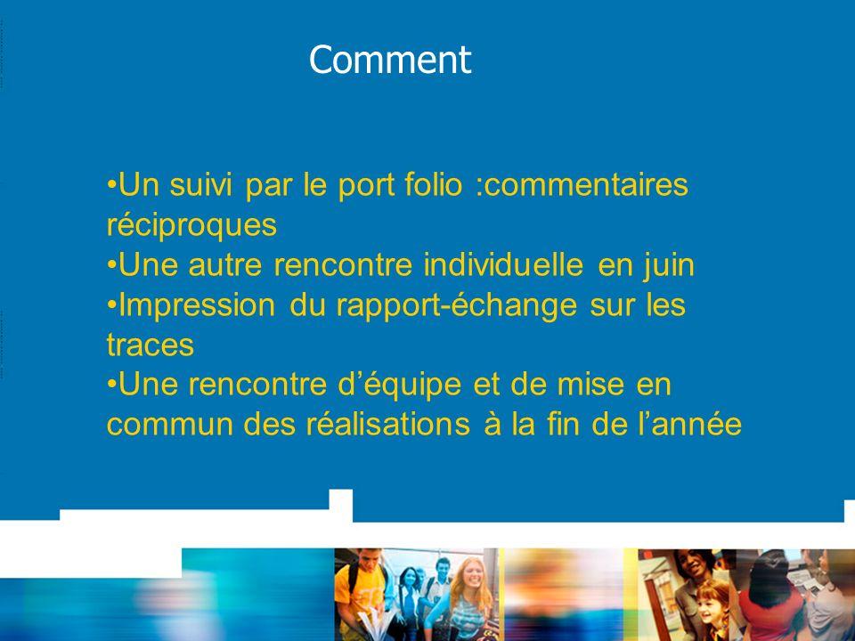Un suivi par le port folio :commentaires réciproques Une autre rencontre individuelle en juin Impression du rapport-échange sur les traces Une rencont