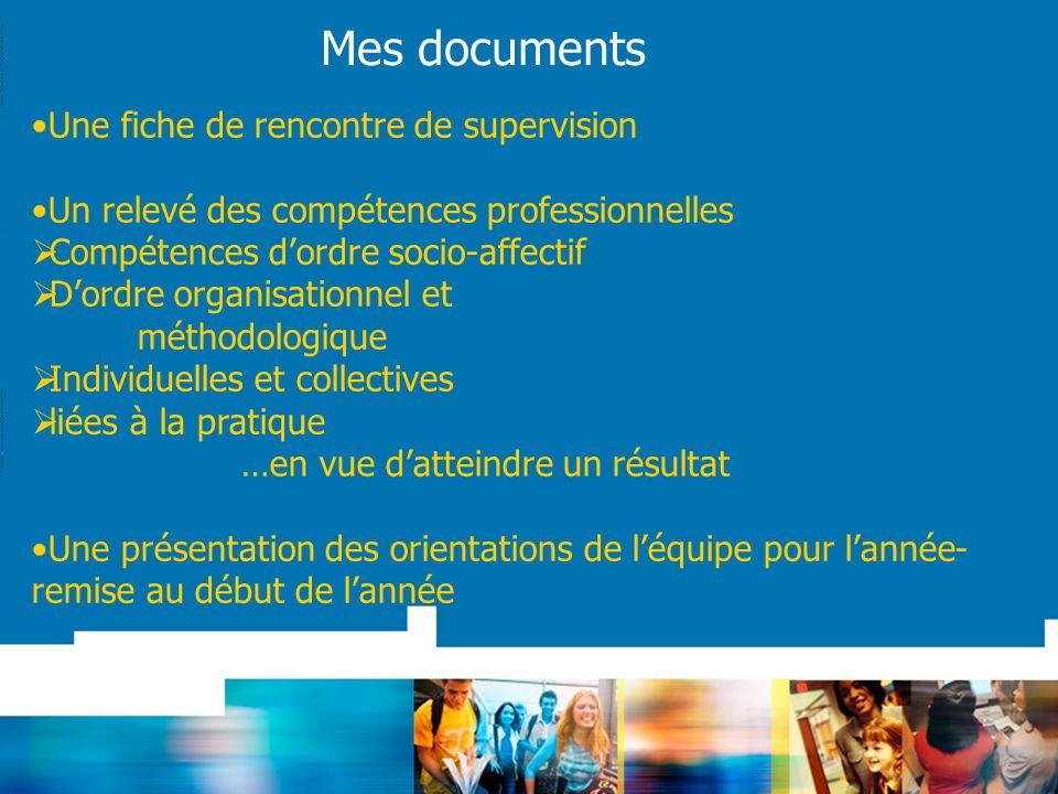 Une fiche de rencontre de supervision Un relevé des compétences professionnelles Compétences dordre socio-affectif Dordre organisationnel et méthodolo