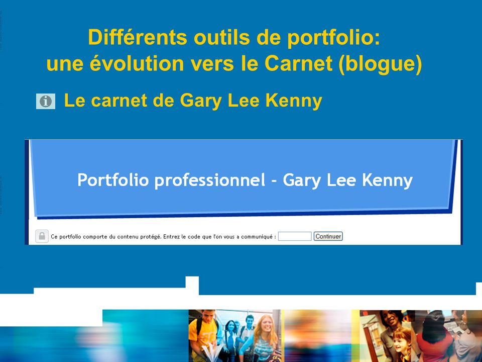 Différents outils de portfolio: une évolution vers le Carnet (blogue) Le carnet de Gary Lee Kenny