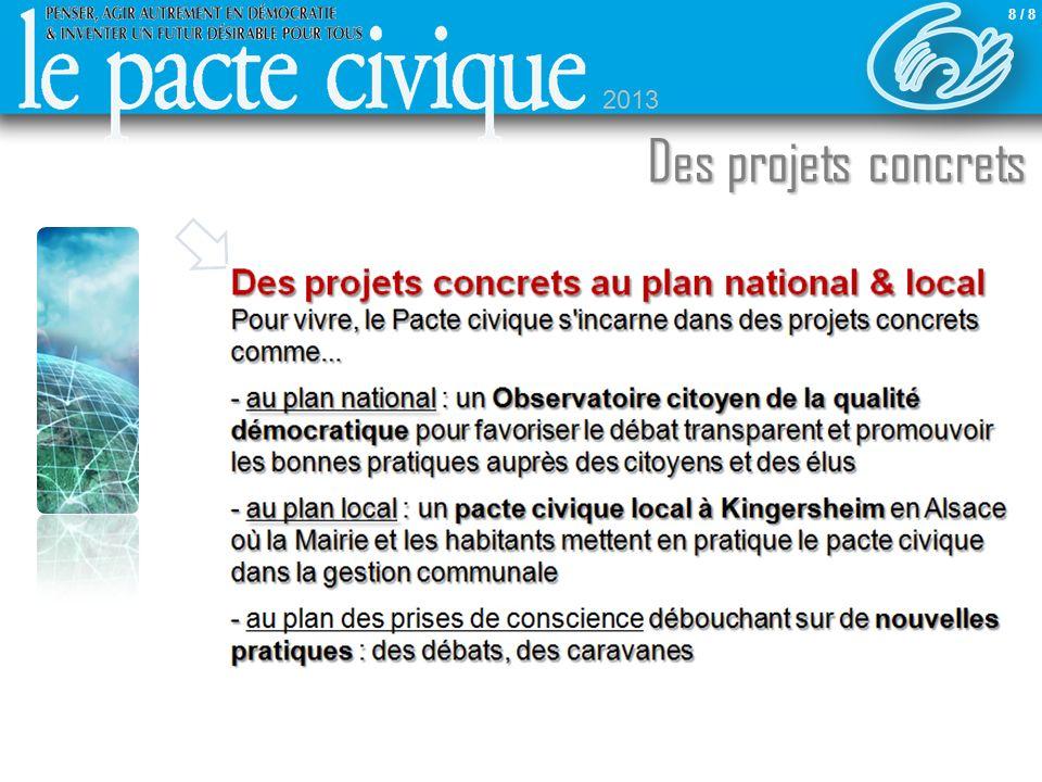 Sommaire Des projets concrets 8 / 8 2013