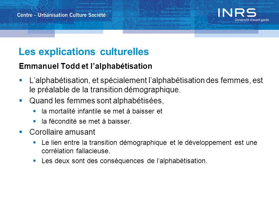 Les explications culturelles Emmanuel Todd et lalphabétisation Lalphabétisation, et spécialement lalphabétisation des femmes, est le préalable de la t