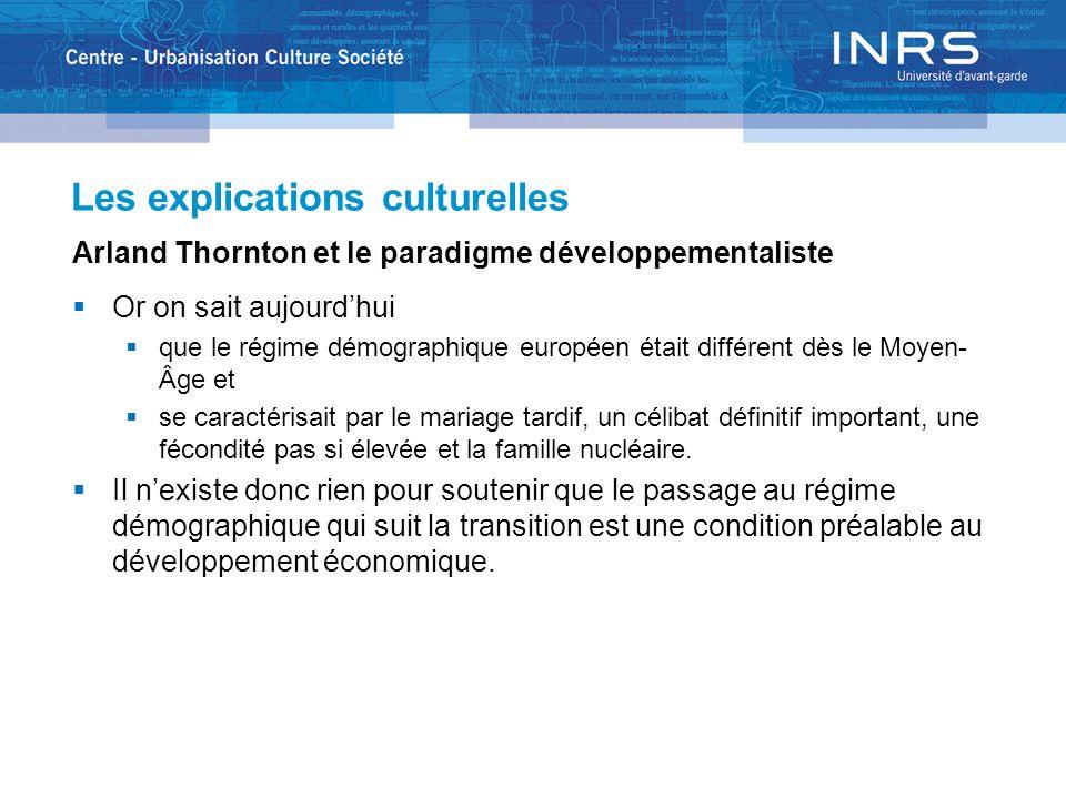 Les explications culturelles Arland Thornton et le paradigme développementaliste Or on sait aujourdhui que le régime démographique européen était diff