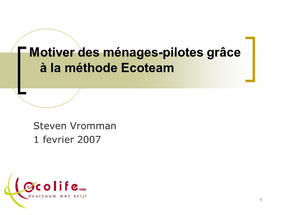 2 Contenu I.Introduction: Ecolife II. Méthodologie d Ecolife III.