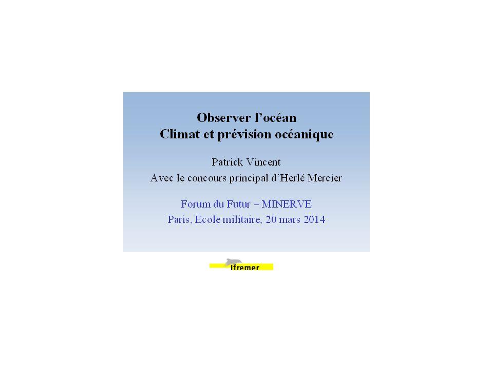 1872-1876: Voyage du HMS Challenger a permis dobtenir 263 profils de température Observer les propriétés des masses deau: un tradition vieille de plus de 100 ans C.