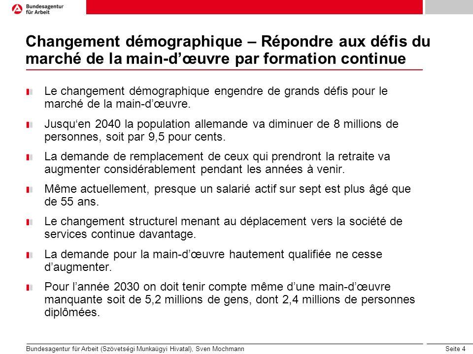 Seite 4 Changement démographique – Répondre aux défis du marché de la main-dœuvre par formation continue Le changement démographique engendre de grand