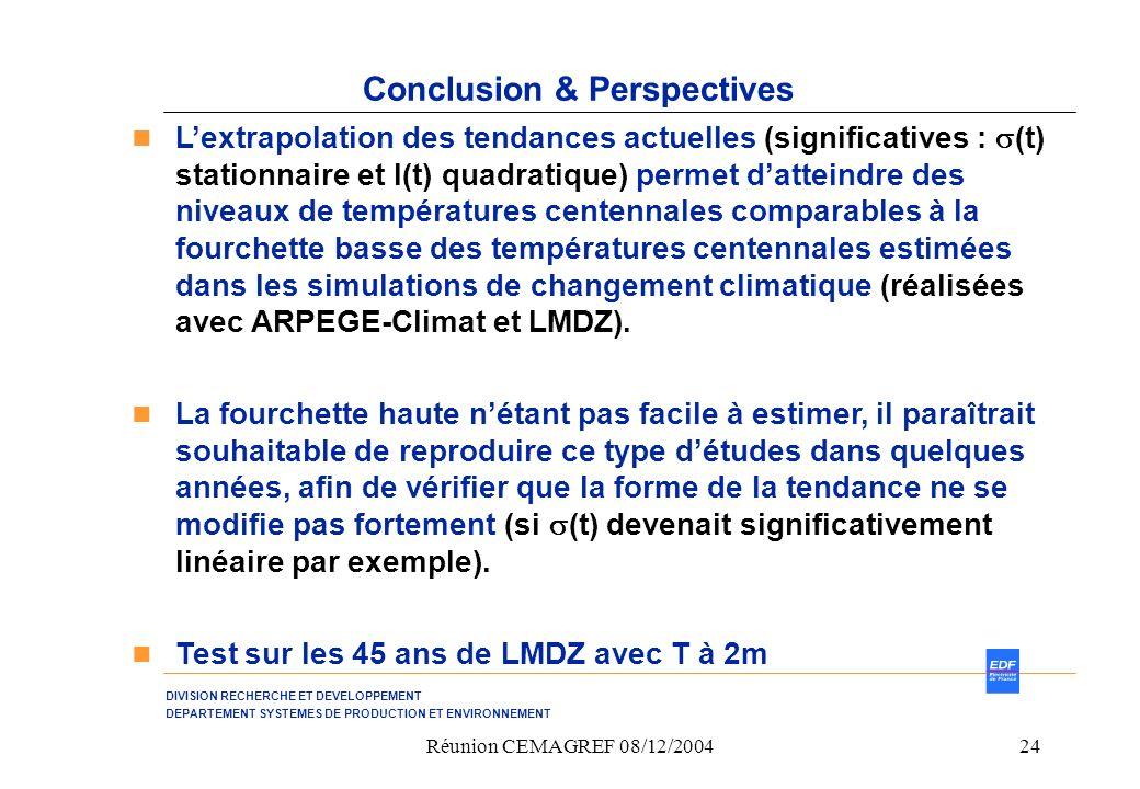 DIVISION RECHERCHE ET DEVELOPPEMENT DEPARTEMENT SYSTEMES DE PRODUCTION ET ENVIRONNEMENT Réunion CEMAGREF 08/12/200424 Conclusion & Perspectives Lextra