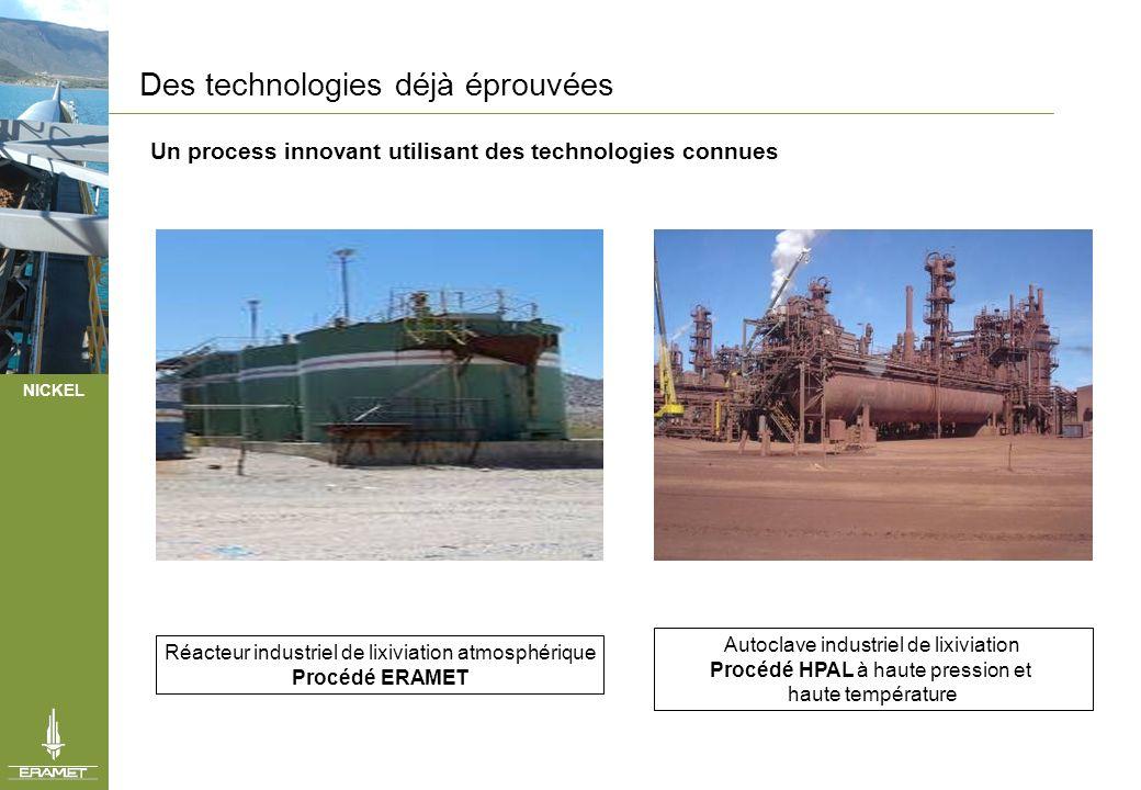 NICKEL Des technologies déjà éprouvées Un process innovant utilisant des technologies connues Réacteur industriel de lixiviation atmosphérique Procédé