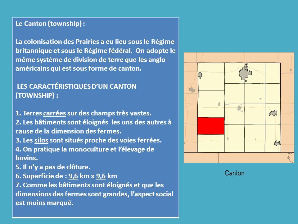 Le Canton (township) : La colonisation des Prairies a eu lieu sous le Régime britannique et sous le Régime fédéral. On adopte le même système de divis