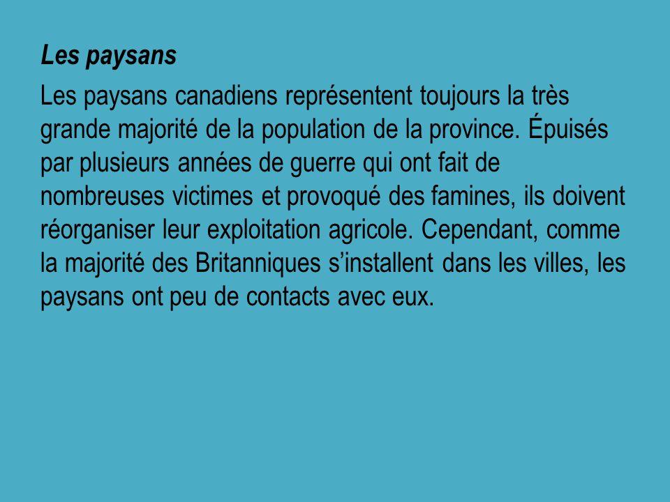 Les paysans Les paysans canadiens représentent toujours la très grande majorité de la population de la province.