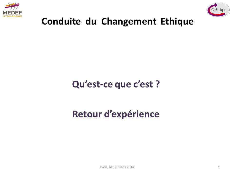 Conduite du Changement Ethique Quest-ce que cest Retour dexpérience Lyon, le 17 mars 20141