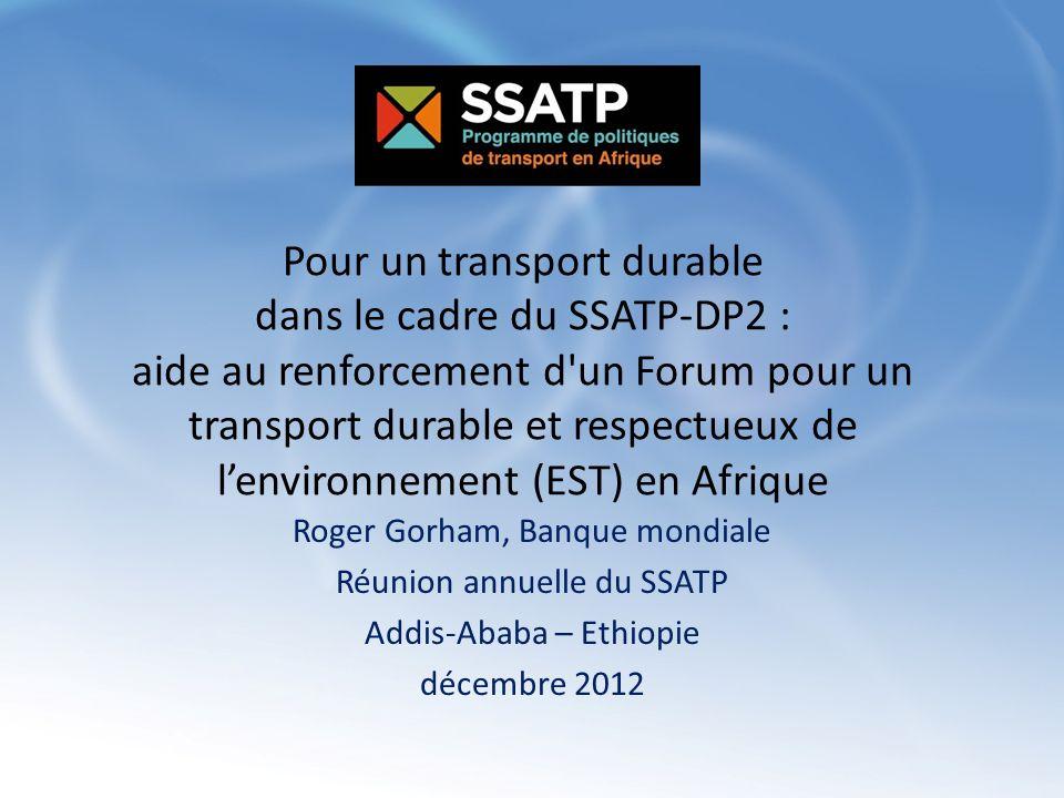 Pour un transport durable dans le cadre du SSATP-DP2 : aide au renforcement d'un Forum pour un transport durable et respectueux de lenvironnement (EST