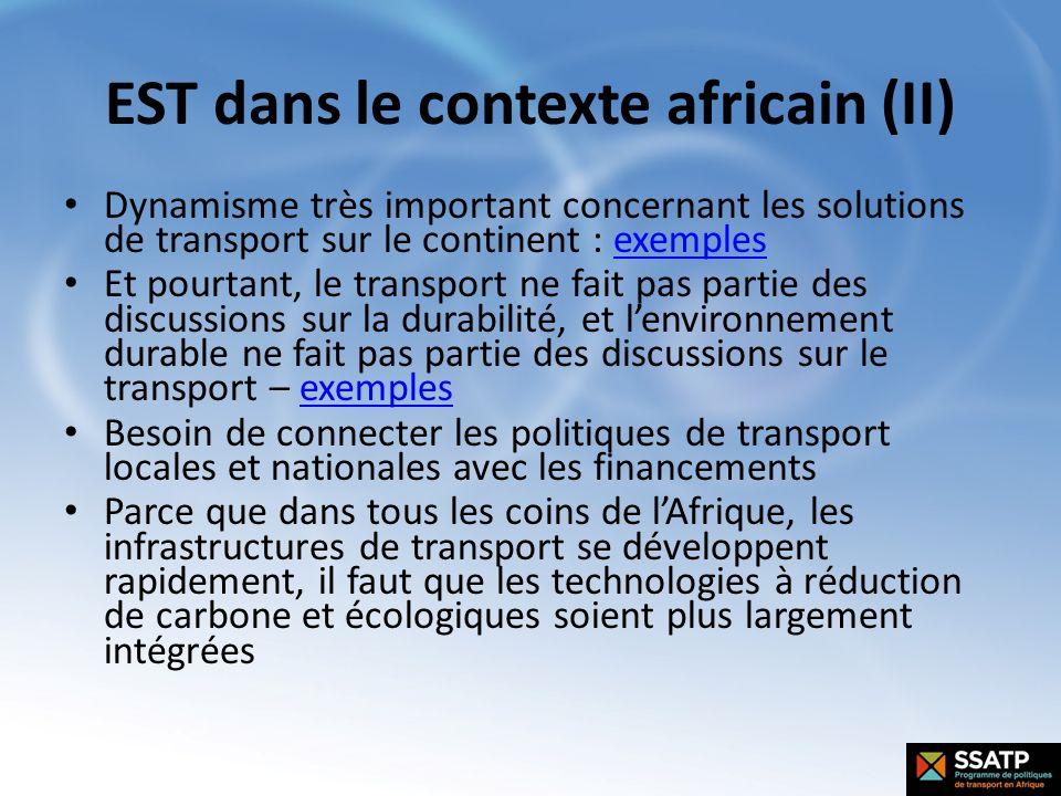 EST dans le contexte africain (II) Dynamisme très important concernant les solutions de transport sur le continent : exemplesexemples Et pourtant, le