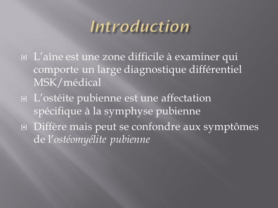 Laîne est une zone difficile à examiner qui comporte un large diagnostique différentiel MSK/médical Lostéite pubienne est une affectation spécifique à