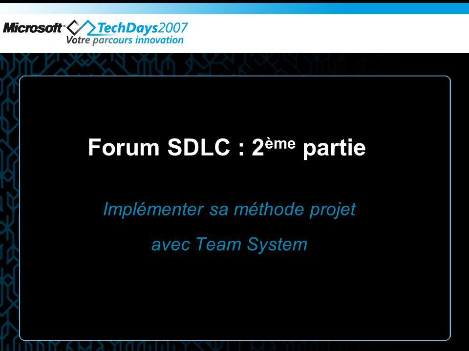 Forum SDLC : 2 ème partie Implémenter sa méthode projet avec Team System