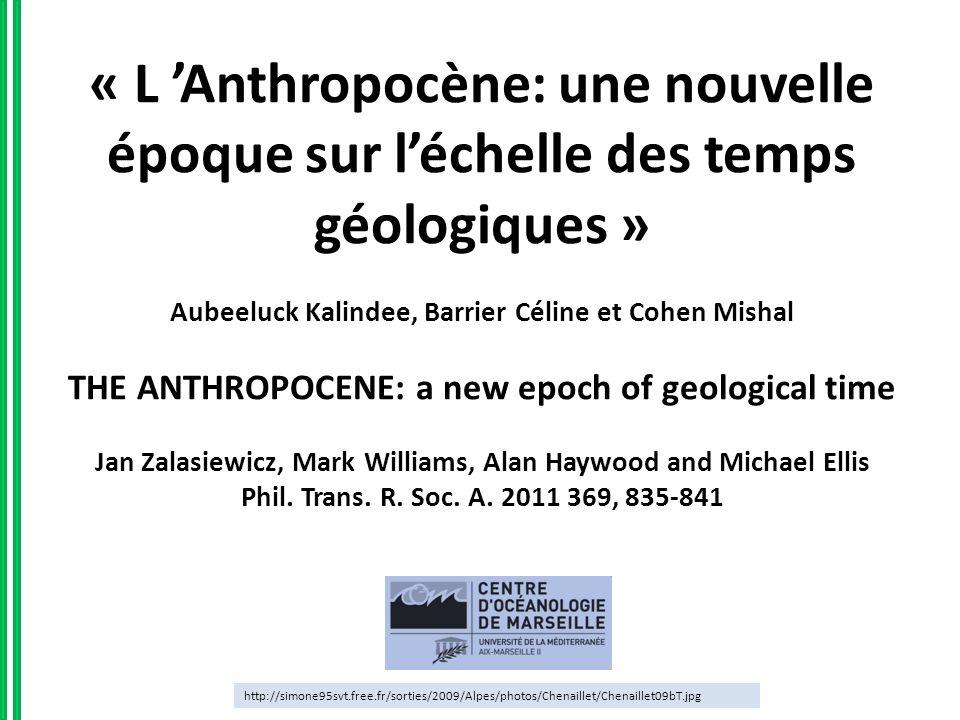 ConclusionsCritiquesDiscussionIntroductionCaractéristiques de lAnthropocène L Anthropocène: une nouvelle époque sur léchelle des temps géologiques .