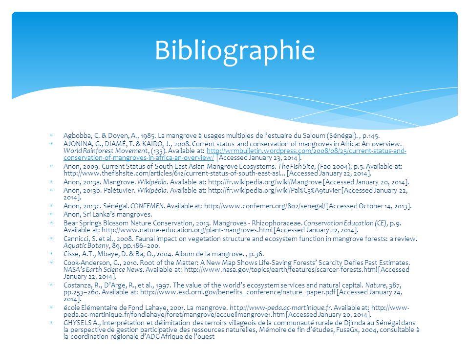 Agbobba, C. & Doyen, A., 1985. La mangrove à usages multiples de lestuaire du Saloum (Sénégal)., p.145. AJONINA, G., DIAMÉ, T. & KAIRO, J., 2008. Curr