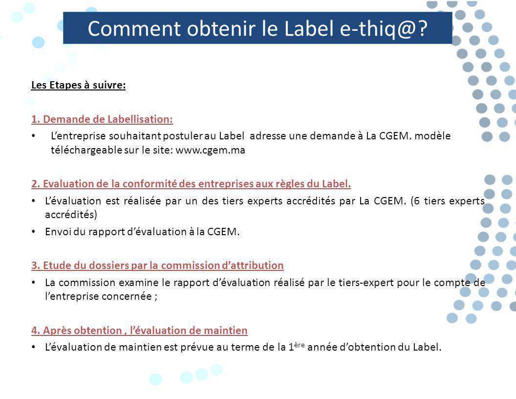 Comment obtenir le Label e-thiq@. Les Etapes à suivre: 1.